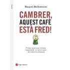Cambrer, aquest cafè està fred! Primers auxilis per millorar l'assertivitat, la comunicació i les relacions personals