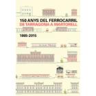150 anys del ferrocarril de Tarragona a Martorell. 1865-2015