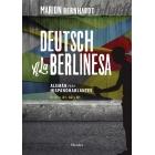 Deutsch a la berlinesa. Alemán para Hispanohablantes. A1 - B1