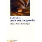Gaudí, una cosmogonia