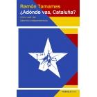 ¿Adónde vas, Cataluña? Cómo salir del laberinto independentista (Edición actualizada)
