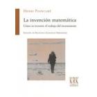 La invención matemática: cómo se inventa el trabajo del inconsciente