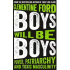 Boys Will Be Boys: Power, patriarchy and the toxic masculinity
