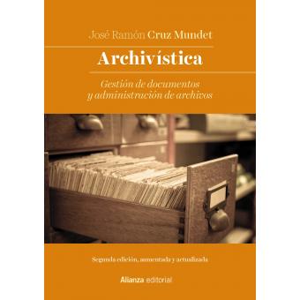 Archivística: gestión de documentos y administración de archivos (Nueva edición)
