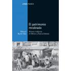 El patrimonio recobrado. Museos indígenas en México y Nueva Zelanda