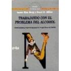 Trabajando con el problema del alcohol. Orientaciones y sugerencias para terapia breve