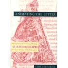 Animating the letter (The figurative embodiment of writing from late A