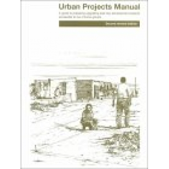 Urban projects manual (A guide to preparing upgrading and new developments projects accesible to low income groups)