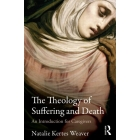 The theology of suffering and death: an introduction for caregivers