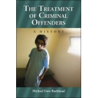 The Treatment of Criminal Offenders: A History