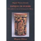 Espejos de poder. Un aspecto de la civilización maya