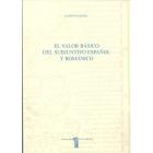 El valor básico del subjuntivo español y románico