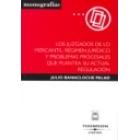 Los juzgados de lo mercantil: Régimen jurídico y problemas procesales que plantea su actual regulación