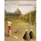 Leonora Carrington. Surrealismo, alquimia y arte