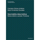 Geometria descriptiva. Sistema diédrico y acotado.Problemas