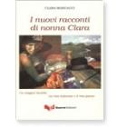 I nuovi racconti di nonna Clara (Un magico ricordo / La mia infanzia e il mio paese)