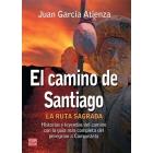 El Camino de Santiago. La ruta sagrada