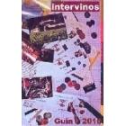 Intervinos. Guía 2010 - Comer y dormir entre vinos y viñedos [2 vol.]