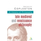 A history of philosophy, vol.III: Late medieval & Renaissance