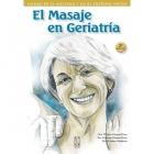 El masaje en Geriatría : Masaje en el anciano y en el enfermo mayor