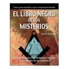 El libro negro de los misterios. De la masonería y las sociedades secretas a los ángeles de las tinieblas