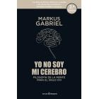 Yo no soy mi cerebro: filosofía de la mente para el siglo XXI (2ª edición)