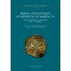 Rirha: site antique et médiéval du Maroc. IV. Période médiévale islamique (IXe-XVe siècle)