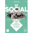 Be social. 30 jóvenes emprendedores sociales que mueven el mundo