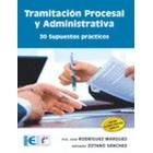 Tramitación procesal y administrativa. 30 supuestos prácticos