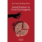 Ismaíl Kadaré: la Gran Estratagema