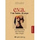 e.v.a. T de Teatre. 25 anys