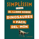 Simplíssim. El llibre sobre dinosaures + fàcil del món