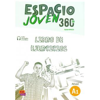 Espacio Joven 360 Nivel A1. Libro de ejercicios
