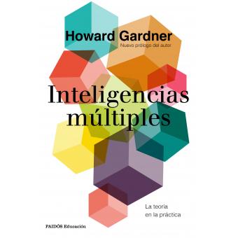 Inteligencias múltiples. La teoría en la práctica (Nueva edición con nuevo prólogo del autor)