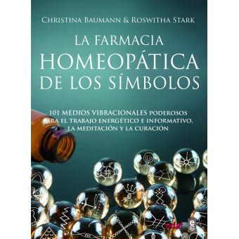 La farmacia homeopática de los símbolos. 101 medios vibracionales de uso inmediato
