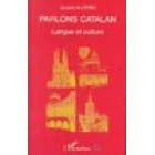 Parlons Catalan. Langue et culture