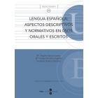 Lengua española: Aspectos descriptivos y normativos en usos orales y escritos