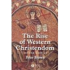 The rise of western Christendom: triumph and diversity, A.D. 200-1000
