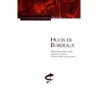 Huon de Bordeaux: chanson de geste du XIIIe. siècle...d'après le manuscrit de Paris BNF fr. 22555(P) (ed. bilingue)