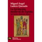 La formación  medieval de España. Territorios, regiones, reinos