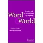 Word and world: practice and the foundations of language