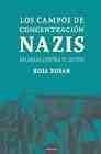 Los campos de concentración nazis. Palabras contra el olvido