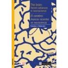 El cerebro. Avances recientes en neurociencia / The brain: Recent advances in neuroscience
