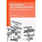Encrucijadas de la educación social. Orientaciones, modelos y prácticas