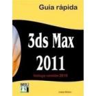 3DS Max 2011 . Guía rápida
