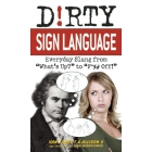 Dirty Sign Language (ASL). Everyday Slang from