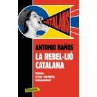 La rebel·lió catalana. Notícia d'una república independent