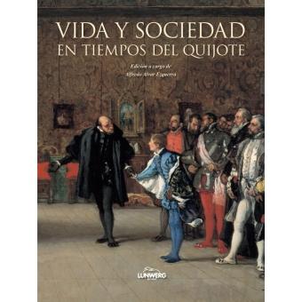 Vida y sociedad en tiempos del Quijote