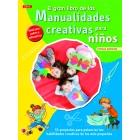 El gran libro de las manualidades para niños. 55 proyectos para potenciar las habilidades creativas de los más pequeños -incluye patrones-