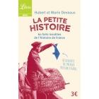 La petite histoire. 150 faits insolites de l'Histoire de France